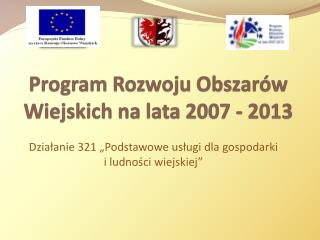 Program Rozwoju Obszarów Wiejskich na lata 2007 - 2013