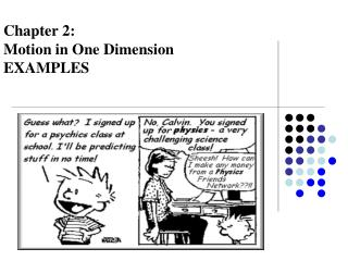 Chapter 2: Motion in One Dimension EXAMPLES