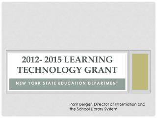 2012- 2015 Learning Technology  Grant