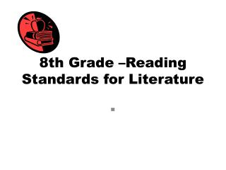 8th Grade –Reading Standards for Literature