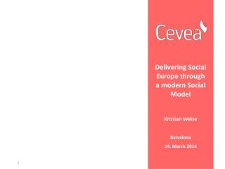 Delivering  Social Europe  through  a  modern  Social Model Kristian Weise Barcelona
