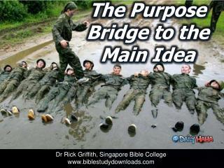 The Purpose Bridge to the Main Idea