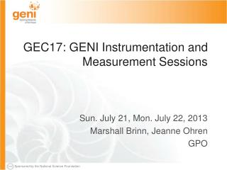 GEC17: GENI Instrumentation and  Measurement Sessions