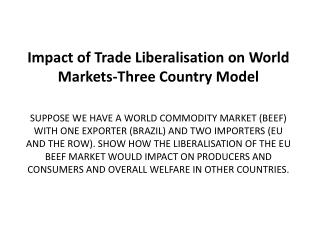Impact of Trade Liberalisation on World Markets-Three Country Model