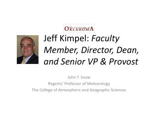 Jeff  Kimpel :  Faculty Member, Director, Dean, and Senior VP & Provost