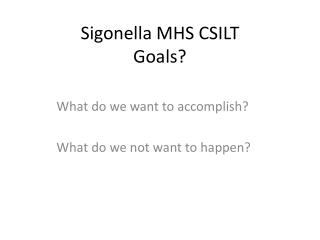 Sigonella  MHS CSILT Goals?