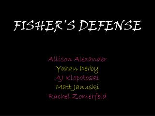 FISHER'S DEFENSE