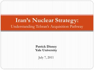 Iran's Nuclear Strategy: Understanding Tehran's Acquisition Pathway