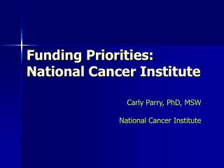 Funding Priorities: National Cancer Institute