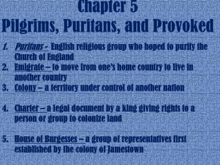 Chapter 5 Pilgrims, Puritans, and Provoked