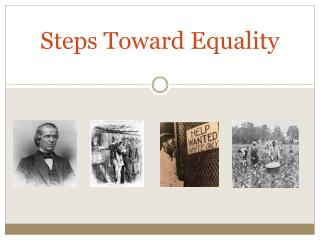 Steps Toward Equality