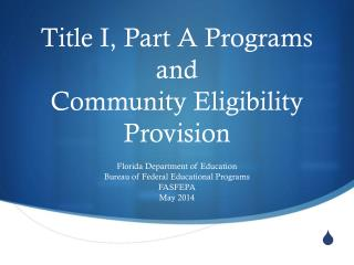 Title I, Part A Programs and  Community Eligibility Provision