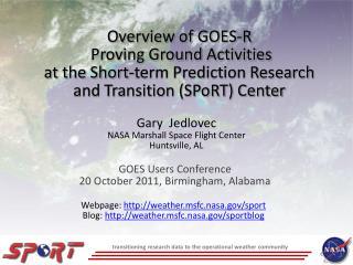 GOES Users Conference 20 October 2011, Birmingham, Alabama