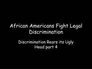African Americans Fight Legal Discrimination