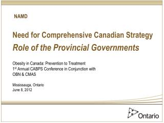 Need for Comprehensive Canadian Strategy  Role of the Provincial Governments