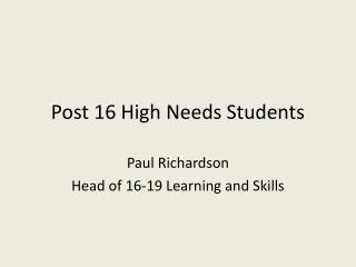 Post 16 High Needs Students