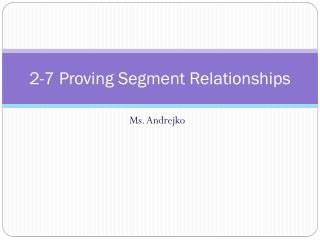 2-7 Proving Segment Relationships