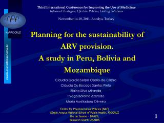 Planning for the sustainability of ARV provision.  A study in Peru, Bolivia and Mozambique