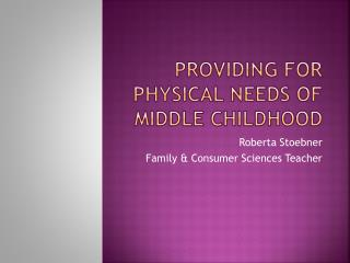 Providing for Physical Needs of Middle Childhood