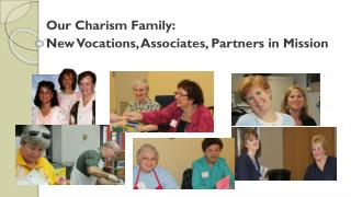 Our Charism Family: New Vocations, Associates, Partners in Mission