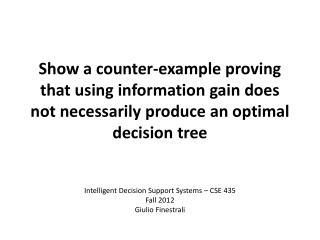 Intelligent Decision Support Systems – CSE 435 Fall 2012 Giulio Finestrali