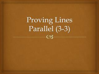 Proving Lines Parallel (3-3)