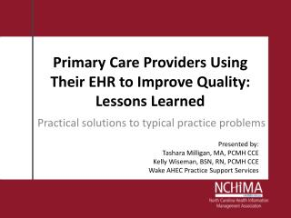 Primary Care Providers Using Their EHR to Improve Quality: Lessons Learned
