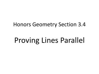 Honors Geometry  Section  3.4 Proving  Lines Parallel