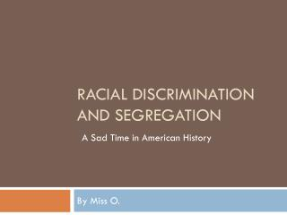Racial Discrimination and Segregation