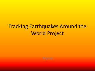 Tracking Earthquakes Around the World Project