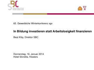 65. Gewerbliche Winterkonferenz  sgv In Bildung investieren statt Arbeitslosigkeit finanzieren