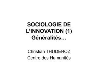 SOCIOLOGIE DE L INNOVATION 1 G n ralit s