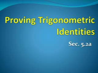 Proving Trigonometric Identities