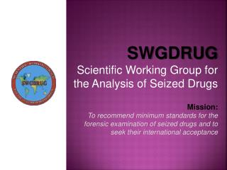 SWGDRUG Scientific Working Group for the Analysis of Seized Drugs