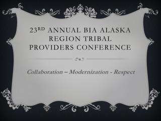 23 RD  annual  bia alaska  region tribal providers conference