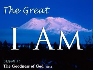 Lesson 7: The Goodness of God  (cont.)