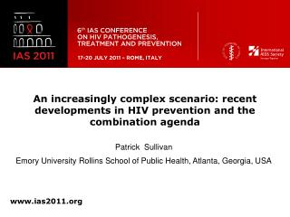 An increasingly complex scenario: recent developments in HIV prevention and the combination agenda