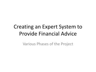 Creating an Expert System to Provide Financial Advice