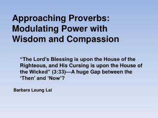 Approaching Proverbs: Modulating Power with Wisdom and Compassion