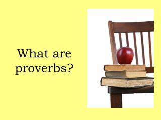 What are proverbs?