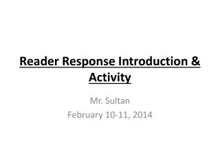Reader Response Introduction & Activity
