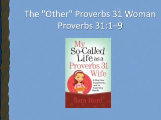 "The ""Other"" Proverbs 31 Woman Proverbs 31:1–9"