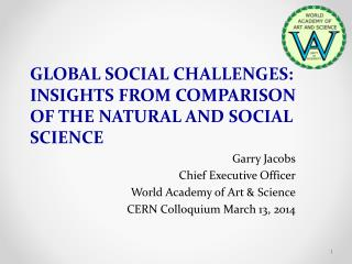 GLOBAL SOCIAL CHALLENGES: INSIGHTS FROM COMPARISON OF THE NATURAL AND SOCIAL SCIENCE