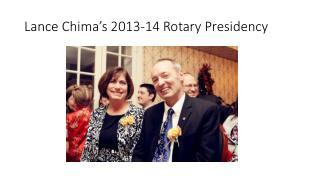 Lance  Chima's  2013-14 Rotary Presidency