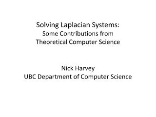 Solving  Laplacian  Systems: Some Contributions from Theoretical Computer Science