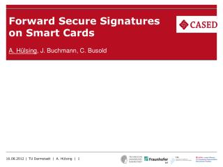 Forward Secure Signatures  on Smart Cards