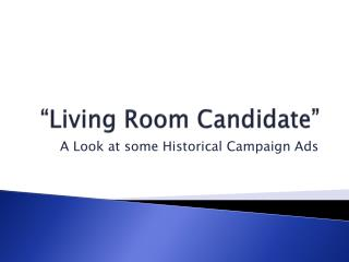 """""""Living Room Candidate"""""""