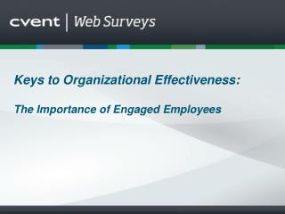 Keys to Organizational Effectiveness:  The Importance of Engaged Employees