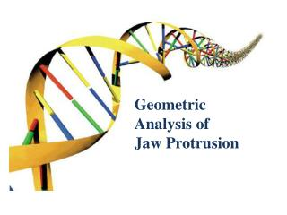 Geometric Analysis of  Jaw Protrusion