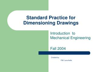 Standard Practice for  Dimensioning Drawings